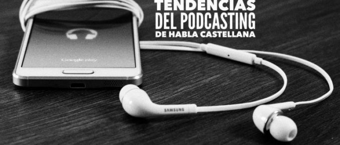 VP  002 Tendencias del podcasting de habla castellana