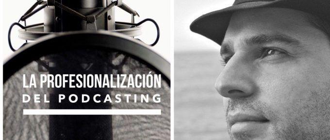 VP  006 La profesionalización del podcasting