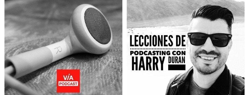 VP 027 Lecciones de podcasting con Harry Duran