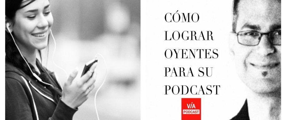 VP033 Cómo lograr oyentes para su podcast