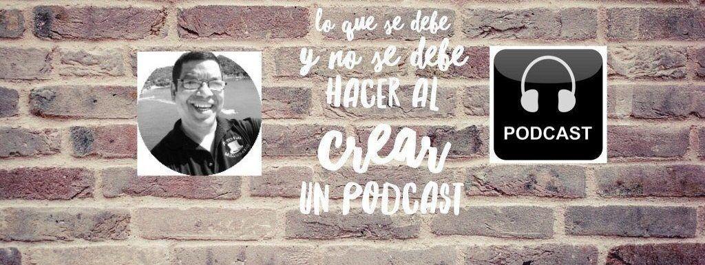 Lo que se debe y no se debe hacer al crear un podcast