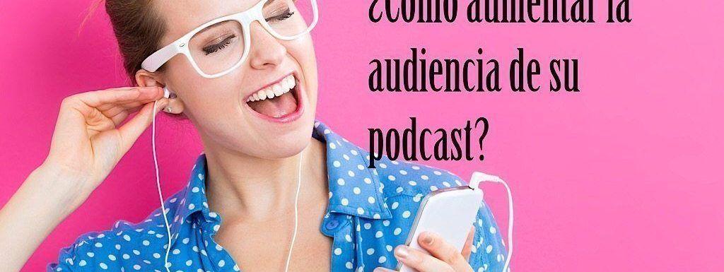 VP064 Cómo aumentar la audiencia de su podcast
