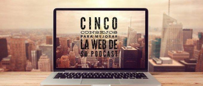 VP062 Cinco consejos para mejorar la web de su Podcast