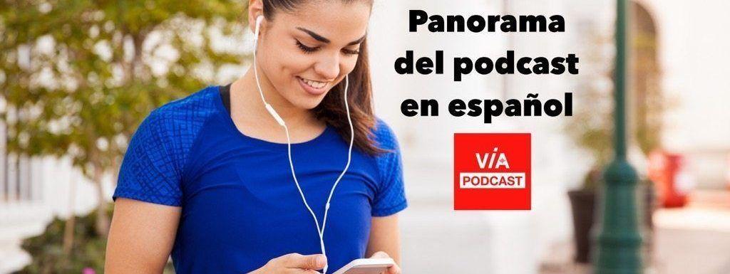 Panorama del podcast en español