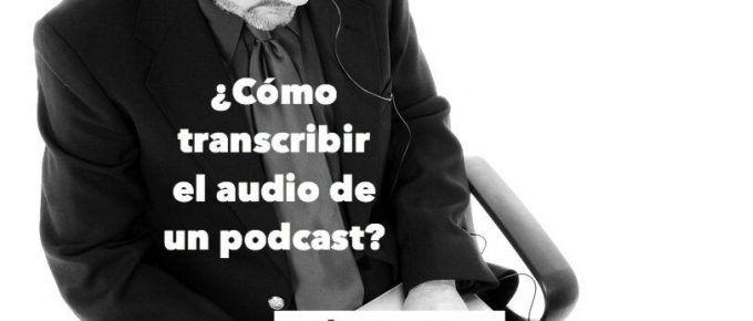 VP067 ¿Cómo transcribir el audio de un podcast?
